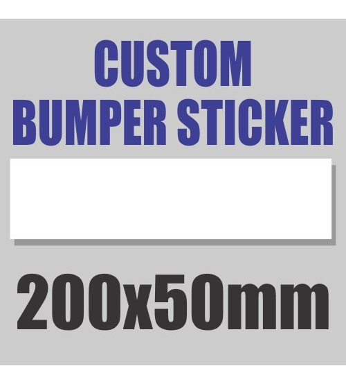 Bumper Stickers - 200x50mm