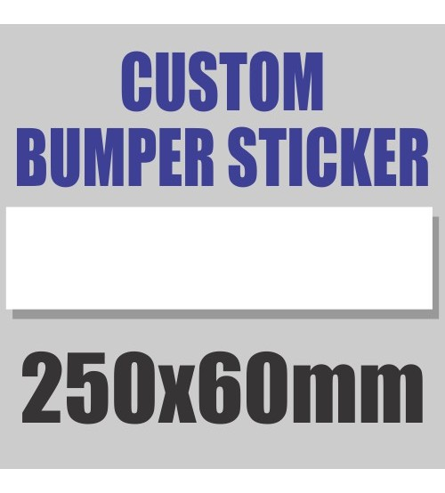 Bumper Stickers - 250x60mm